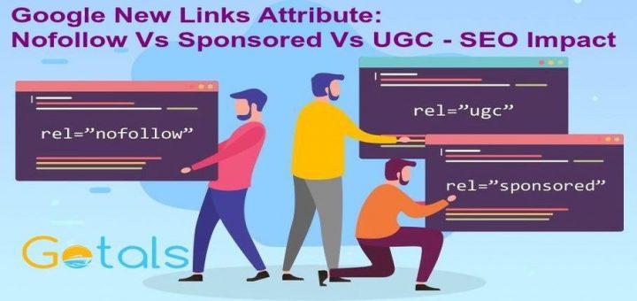 Google New Links Attribute: Nofollow Vs Sponsored Vs UGC – SEO Impact