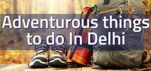 5 Adventurous things to do in Delhi